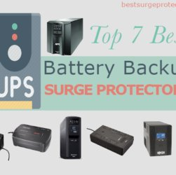Top 7 Best UPS Battery Backup Surge Protector