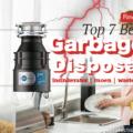 Best Garbage Disposal Reviews - Food Waste Disposer Replacement