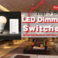 High Quality LED Dimmer Switch Reviews